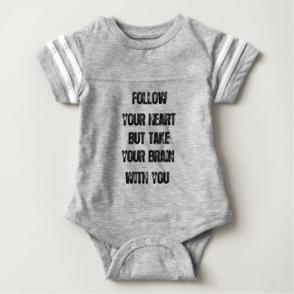 follow your heart but take your brain, life quote baby bodysuit