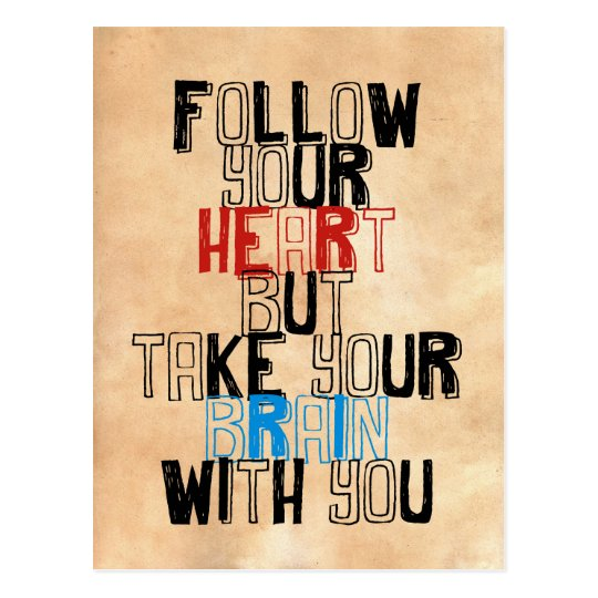 Follow Your heart but take your brain with you Postcard