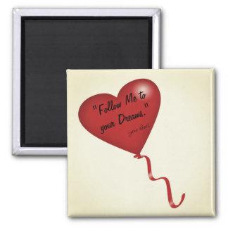 Follow Your Heart Inspirational Magnet