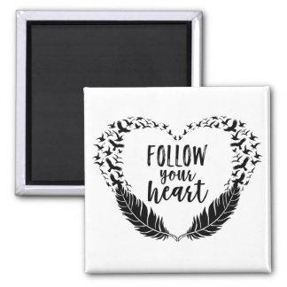 Follow your heart magnet