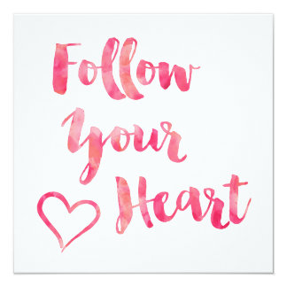 Follow Your Heart Pink Watercolor Quote Template