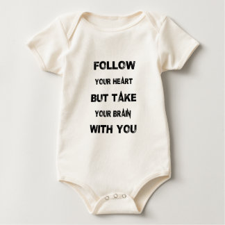 follow your heart take your brain with you baby bodysuit