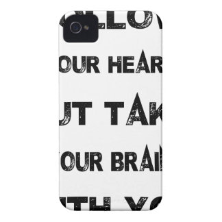 follow your heart take your brain with you iPhone 4 case