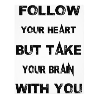 follow your heart take your brain with you letterhead
