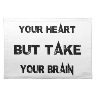 follow your heart take your brain with you place mat