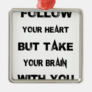 follow your heart take your brain with you Silver-Colored square ornament