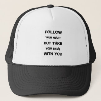 follow your heart take your brain with you trucker hat