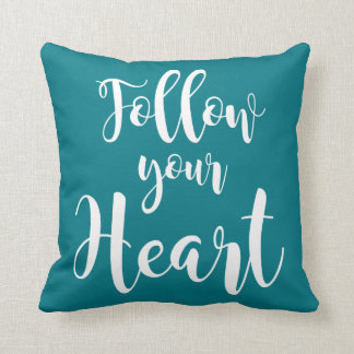 """Follow your Heart "" Throw Pillow"