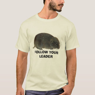 FOLLOW YOUR LEADER T-Shirt