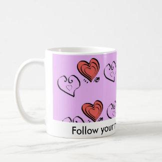 Follow your true heart desires. coffee mug