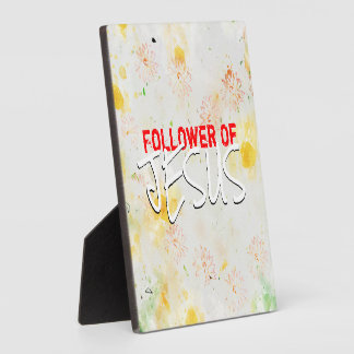 Follower Of JESUS Plaque