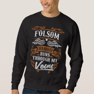 FOLSOM Blood Runs Through My Veius Sweatshirt