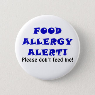 Food Allergy Alert Please Dont Feed Me 2 Inch Round Button