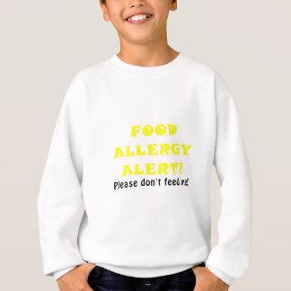 Food Allergy Alert Please Dont Feed Me Sweatshirt