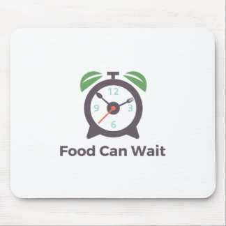 Food Can Wait Mouse Pad