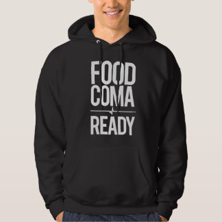 Food Coma Ready Greedy Attendee Humor Hoodie