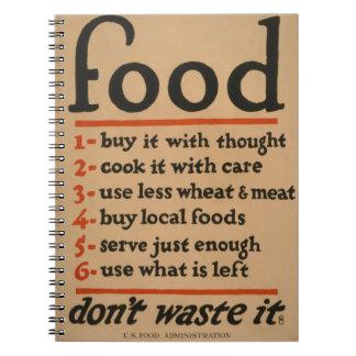 Food, Don't Waste It - Vintage War Poster Notebooks