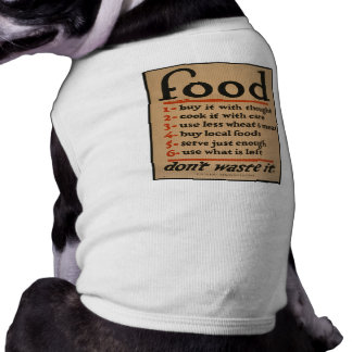 Food, Don't Waste It - Vintage War Poster Pet Tee