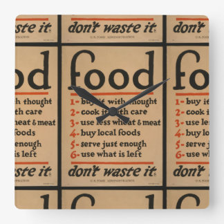 Food, Don't Waste It - Vintage War Poster Square Wall Clock
