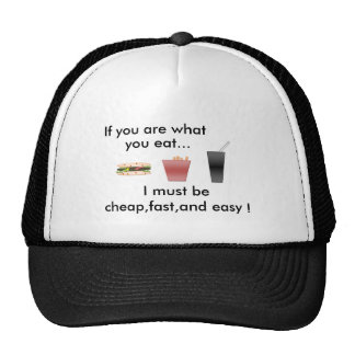 food, If you are what, you eat..., I must be, c... Mesh Hats