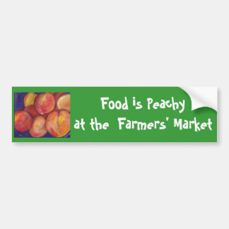 Food is Peachy at  Farmers' Market Bumper Sticker