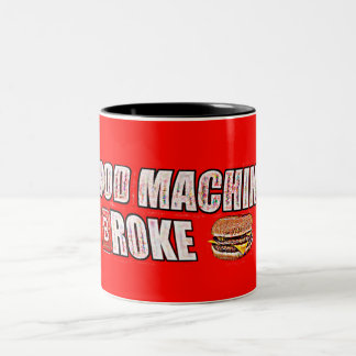 """FOOD MACHINE BROKE"" Dank Deep Fried Meme Mug"
