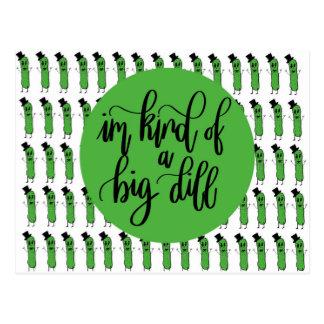 """Food pun """"IM KIND OF A BIG DILL"""" Postcard"""