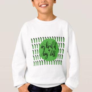 "Food pun ""IM KIND OF A BIG DILL"" Sweatshirt"