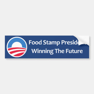 Food Stamp President Winning The Future Bumper Sticker