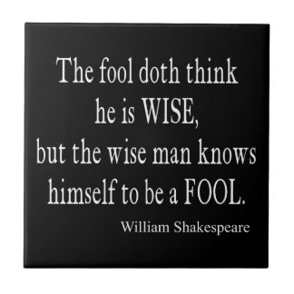 Fool Wise Man Knows Himself Fool Shakespeare Quote Tile