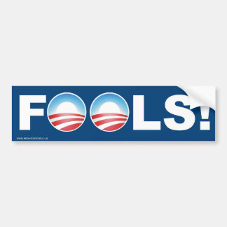 Fools! Bumper Sticker