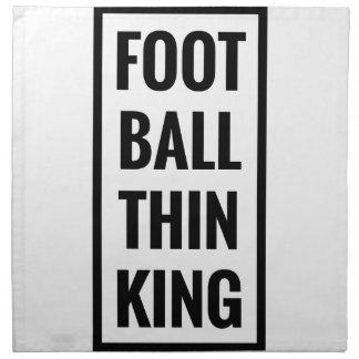 foot ball think king or football thinking? napkin