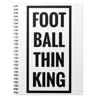 foot ball think king or football thinking? notebook