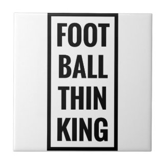 foot ball think king or football thinking? tile