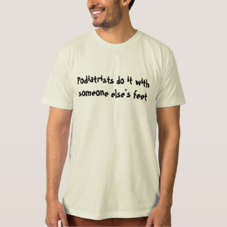 foot doctor joke T-Shirt