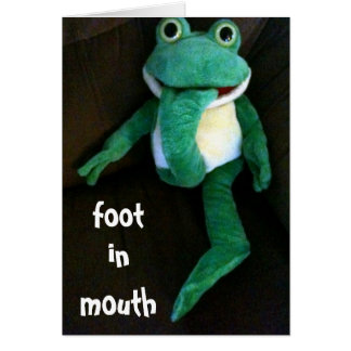 FOOT IN MOUTH-YOU LOOK FABULOUS ON BIRTHDAY CARD