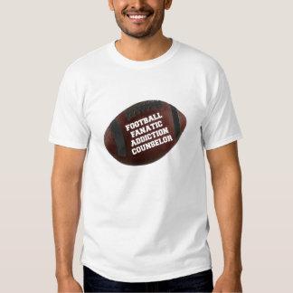 Football Fanatic Addiction Counselor T-shirts
