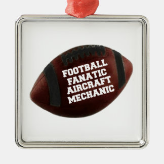 Football Fanatic Aircraft Mechanic Metal Ornament