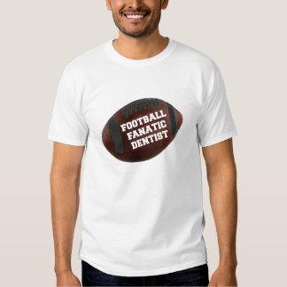 Football Fanatic Dentist T Shirts