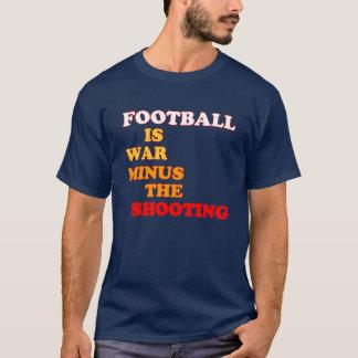 Football is war minus the shooting T-Shirt