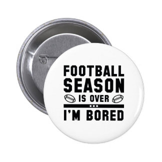 Football Season Is Over 2 Inch Round Button