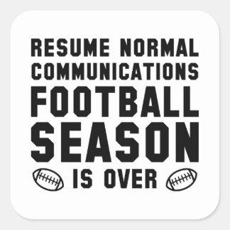 Football Season Is Over Square Sticker