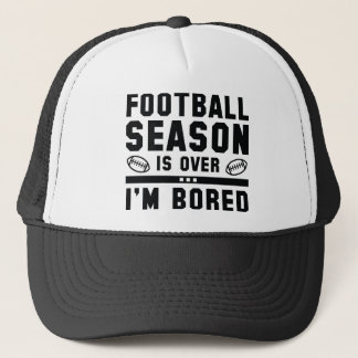 Football Season Is Over Trucker Hat