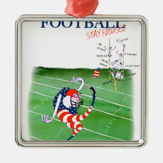 Football stay focused, tony fernandes metal ornament