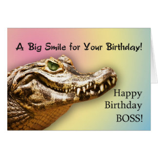 For a Boss a Birthday card with a smiling alligato