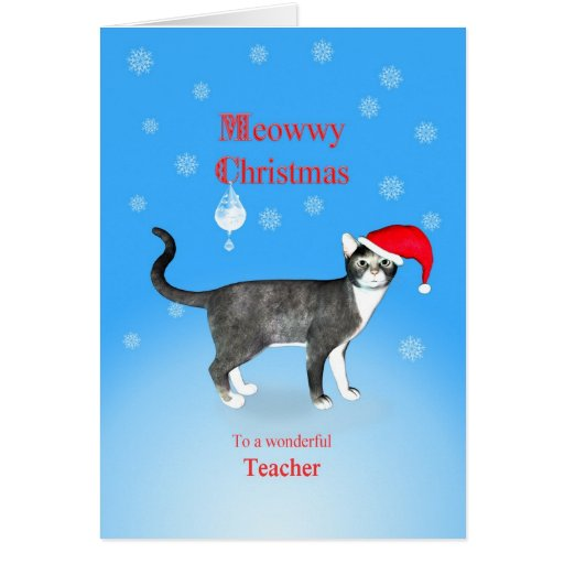 For a teacher, Meowwy Christmas cat in a hat. Greeting Card
