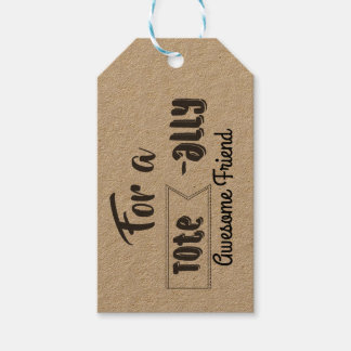 For a Tote-ally Awesome...Gift Tag