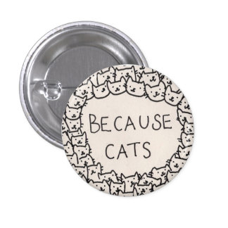 For all the cat people around the world 1 inch round button