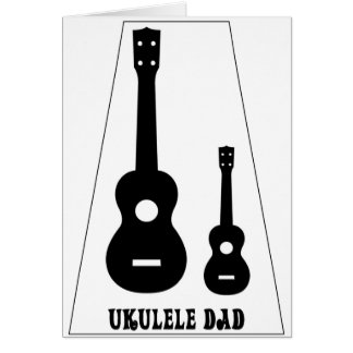 For all Ukulele Dads! Card