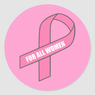 For All Women (Pink Ribbon) Classic Round Sticker